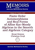 img - for Finite Order Automorphisms and Real Forms of Affine Kac-Moody Algebras in the Smooth and Algebraic Category (Memoirs of the American Mathematical Society) by Ernst Heintze (2012-08-30) book / textbook / text book