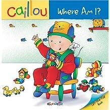 Caillou: Where Am I?