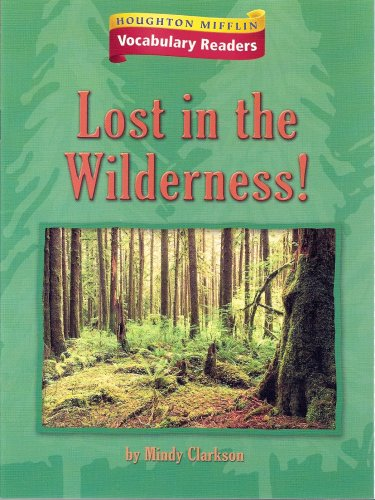 Lost in the Wilderness (Houghton Mifflin Vocabulary Readers, Book 6.1.1)