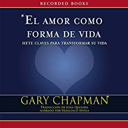 El amor como forma de vida [Love as a Way of Life]