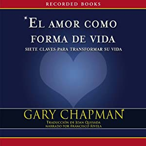 El amor como forma de vida [Love as a Way of Life] Audiobook