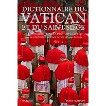 Dictionnaire du Vatican et du Saint-Siège: Sous la direction de Christophe Diskès