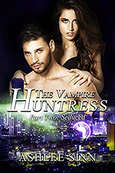 Seduced Paranormal Vampire Romance Huntress ebook