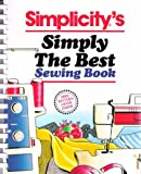 Simplicity's Simply the Best Sewing Book, Simplicity Pattern Co. Staff, 006055049X