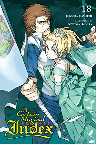 A Certain Magical Index, Vol. 18 (light novel) (English Edition)