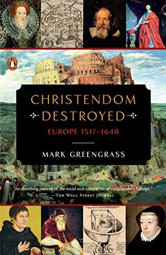 Penguin Series - Christendom Destroyed: Europe 1517-1648 (The Penguin History of Europe)
