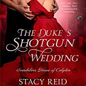 The Duke's Shotgun Wedding: Scandalous House of Calydon, Book 1 | Stacy Reid