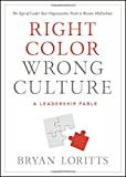 Right Color, Wrong Culture, Bryan Loritts, 0802411738