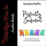 Perfectly Seasoned: Perfectly Seasoned Series | Sarah-Jane Berklin