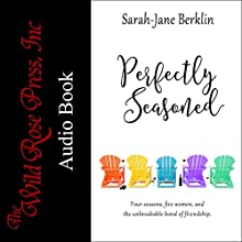 Perfectly Seasoned: Perfectly Seasoned Series Audiobook by Sarah-Jane Berklin Narrated by Apryl Dedmon