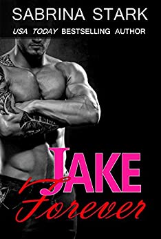 Jake Forever (Jaked Book 3) by [Stark, Sabrina]