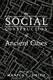 The Social Construction of Ancient Cities, , 1588342913