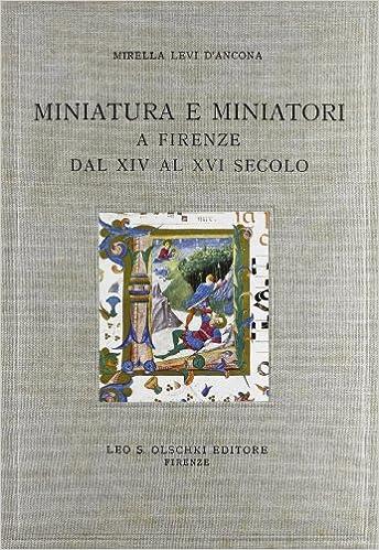 Miniatura e miniatori a Firenze dal XIV al XVI secolo. Documenti per la storia della miniatura