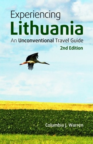 Experiencing Lithuania: An Unconventional Travel Guide Paperback – June 17, 2013 Columbia J. Warren 1484908864 TRAVEL / Europe / Eastern
