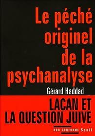 Le péché originel de la psychanalyse : Lacan et la question juive par Gérard Haddad