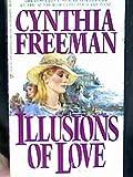 Illusions of Love, Cynthia Freeman, 0515108014