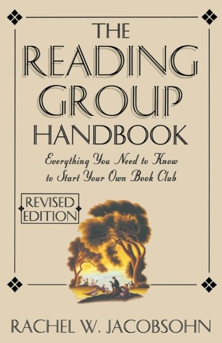 The Reading Group Handbook: Everything You Need to Know to Start Your Own Book Club