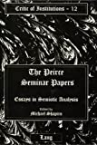 The Pierce Seminar Papers : Essays in Semiotic Analysis, , 0820431427