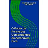 O Poder de Polícia dos Comandantes de Aeronaves Civis (Portuguese Edition)