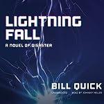 Lightning Fall: A Novel of Disaster | Bill Quick