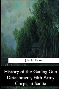 Book History of the Gatling Gun Detachment, Fifth Army Corps, at Santiago