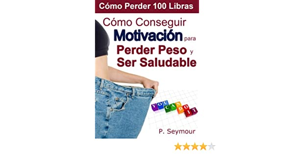 Como obtener motivacion para perder peso