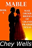 Mabel: Mail Order Bride of Grand Prairie Texas (Mail Order Brides of Grand Prairie Texas Book 5)