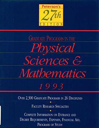Peterson's Guide to Graduate Programs in the Physical Sciences and Mathmatics 1993