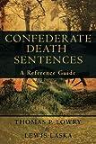 Confederate Death Sentences, Thomas Lowry, 1439214743