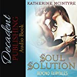 Soul Solution: Beyond Fairytales | Katherine McIntyre