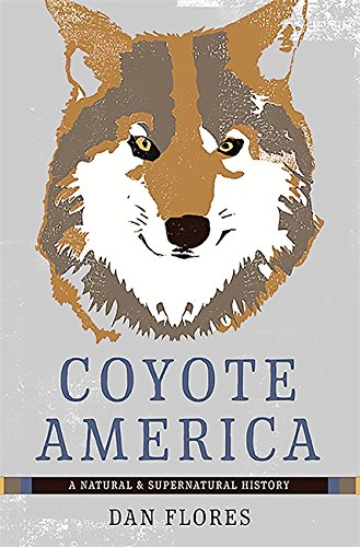 The 5 best coyote america dan flores hardcover 2019