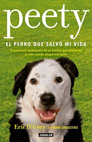Peety, el perro que salvó mi vida / Walking with Peety: The Dog Who Saved My Life (Spanish Edition) by Aguilar