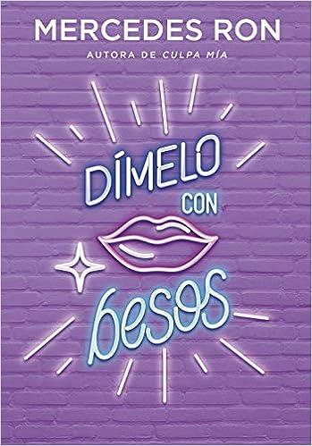 Dímelo con besos (Dímelo 3): Amazon.es: Ron, Mercedes: Libros