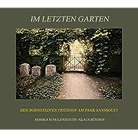 Im letzten Garten: Der Bornstedter Friedhof am Park Sanssouci