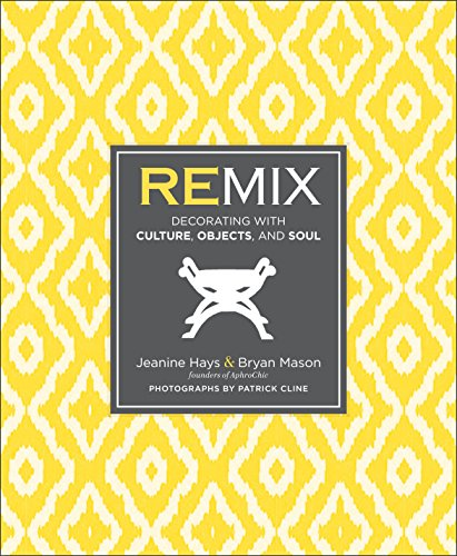 Search : Remix: Decorating with Culture, Objects, and Soul
