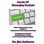 Secrets of Managing Budgets: What IT Managers Need to Know in Order to Understand How Their Company Uses Money | Jim Anderson
