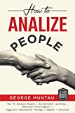 #6: How To Analyze People: This Book Includes - How To Analyze People, Accelerated Learning, Emotional Intelligence, Cognitive Behavioral Therapy, Empath AND Stoicism - A SIX Book Bundle: Body Language