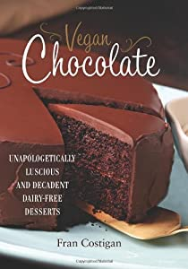 Vegan Chocolate by Fran Costigan (10-Oct-2013) Hardcover