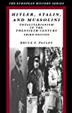 Hitler, Stalin, and Mussolini, Bruce F. Pauley, 0882952692
