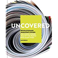 Uncovered: Revolutionary Magazine Covers   The inside stories told by the people who made them