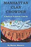 Manhattan 'Clan' Chowder: A satirical romantic comedy