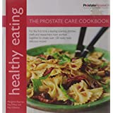 Healthy Eating: the Prostate Care Cookbook: In Association With Prostate Cancer Research Foundation