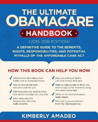 The Ultimate Obamacare Handbook (2015?2016 edition): A Definitive Guide to the Benefits, Rights, Responsibilities, and Potential Pitfalls of the Affordable Care - Canada Online Sales Tax