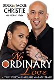 No Ordinary Love, Doug Christie and Jackie Christie, 0979482704