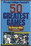 img - for Pro and college football's 50 greatest games book / textbook / text book
