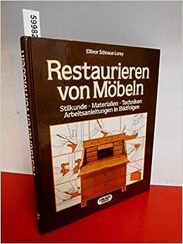 Restaurieren Von Möbeln Amazonde Ellinor Schnaus Lorey Bücher
