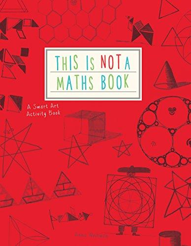 This is Not a Maths Book: A Smart Art Activity Book