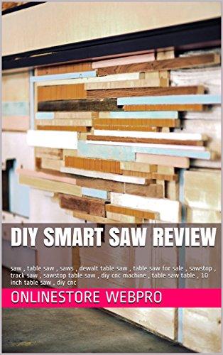 DIY Smart Saw Review: saw, table saw, saws, dewalt table saw, table saw for sale, sawstop, track saw, sawstop table saw, diy cnc machine, table saw table, 10 inch table saw, diy cnc