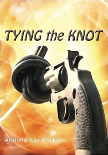 Tying the Knot by Armond Ray Erickson (2014-01-27)