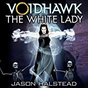 Voidhawk: The White Lady: Voidhawk, Book 4 | Jason Halstead